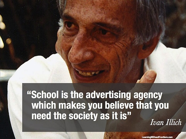 ivan illich headshot and quote about school as advertising agency for society